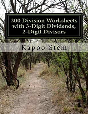 200 Division Worksheets with 3-Digit Dividends, 2-Digit Divisors ...