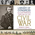 The Library of Congress Timeline of the Civil War | Margaret E. Wagner, Library of Congress,Gary W. Gallagher (introduction)