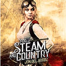 For Steam and Country: The Adventures of Baron von Monocle, Book 1 Audiobook by Jon Del Arroz Narrated by Katie Wright