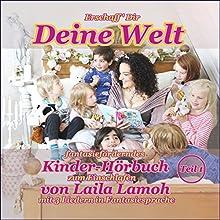 Deine Welt: fantasieförderndes Kinder-Hörbuch zum Einschlafen Hörbuch von Laila Lamoh Gesprochen von: Laila Lamoh