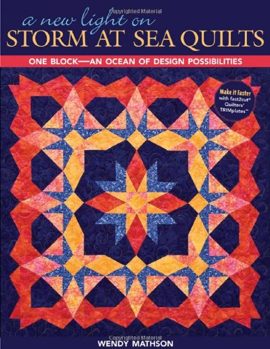 A New Light on Storm at Sea Quilts: One Block-An Ocean of Design Possibilities