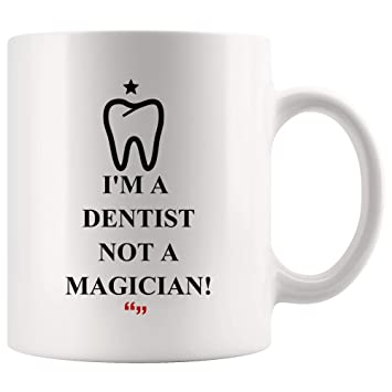 Amazon Com Be Dentist Not Magician Physician Mug Coffee Cup Funny