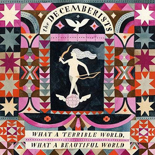 The Decemberists - What a Terrible World: What a Beautiful World
