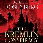 The Kremlin Conspiracy   Joel C. Rosenberg