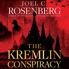 The Kremlin Conspiracy Audiobook by Joel C. Rosenberg Narrated by Adam Grupper