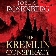 The Kremlin Conspiracy Audiobook by Joel C. Rosenberg Narrated by Adam Grupper