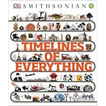 Timelines of Everything (Dk Smithsonian)