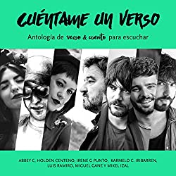 Cuéntame un verso: Antología de Verso & Cuento para escuchar [Tell Me a Verse: Anthology of Verse & Stories to Listen To]