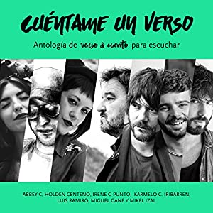 Cuéntame un verso: Antología de Verso & Cuento para escuchar [Tell Me a Verse: Anthology of Verse & Stories to Listen To] Audiobook