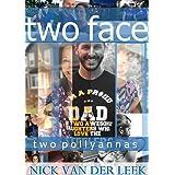 TWO FACE: TWO POLLYANNAS (K9 Book 3)