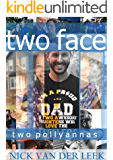TWO FACE: TWO POLLYANNAS (K9 Book 3)