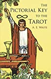 The Pictorial Key to the Tarot (Dover Occult) by A. E. Waite (2005-06-10)