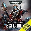 Skitarius: Warhammer 40,000: Adeptus Mechanicus, Book 1 Hörbuch von Rob Sanders Gesprochen von: Toby Longworth