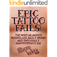 Epic Tattoo Fails! The Most Hilarious Misspelled, Badly Drawn & Shockingly Inappropriate Ink
