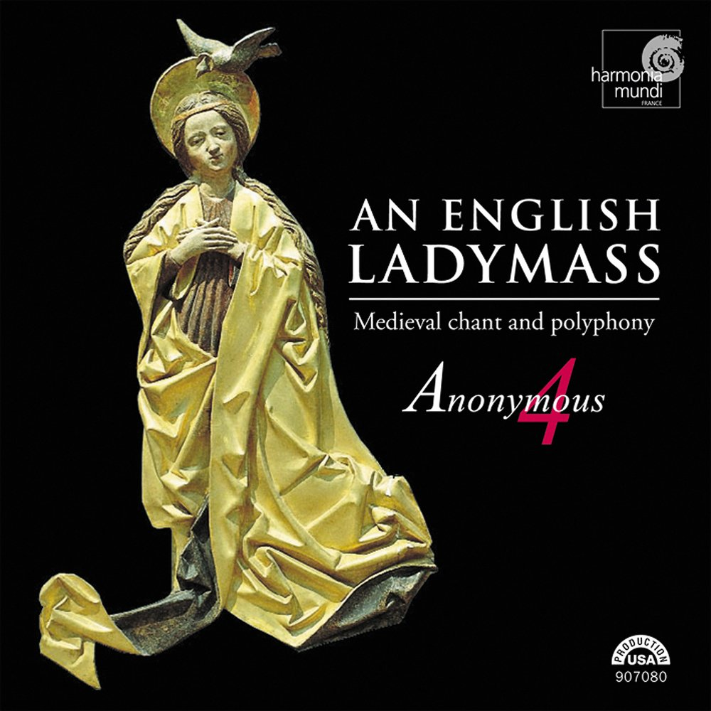 An English Ladymass: Medieval Chant and Polyphony by Harmonia Mundi