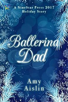 Ballerina Dad by [Aislin, Amy]