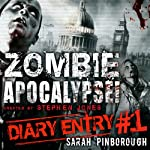 Zombie Apocalypse Diary Entry #1 | Sarah Pinborough