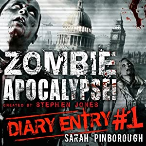 Zombie Apocalypse Diary Entry #1 Hörbuch