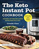 : The Keto Instant Pot Cookbook: Ketogenic Diet Pressure Cooker Recipes Made Easy and Fast
