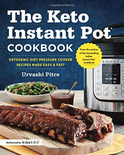 The Keto Instant Pot Cookbook: Ketogenic Diet Pressure Cooker Recipes Made Easy and Fast cover