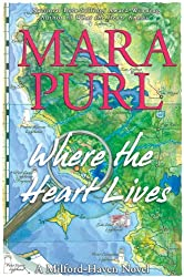 Where the Heart Lives: A Milford-Haven Novel (The Milford-Haven Novels)