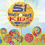 51 Must Have KIDS Worship Hits