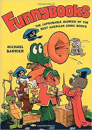 Lesen Sie Bücher online kostenlos ohne Download Handy Funnybooks: The Improbable Glories of the Best American Comic Books PDF