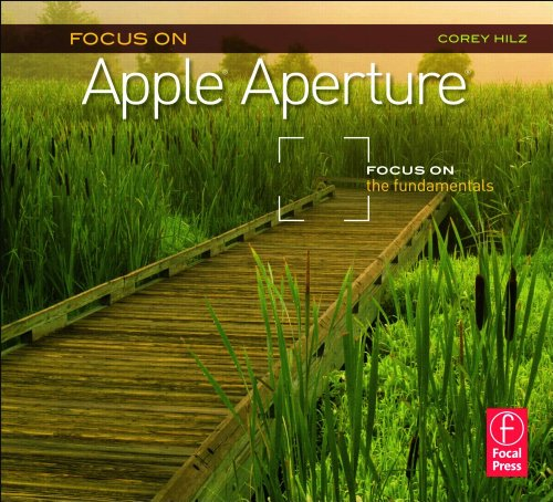Download Focus On Apple Aperture: Focus on the Fundamentals (The Focus On Series) Pdf