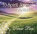 33 Spirit Journeys:: Meditations to Live More Fully, Deeply, and Peacefully by Linn, Denise (2011) Audio CD