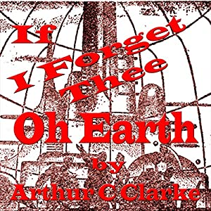 If I Forget Thee Oh Earth Audiobook