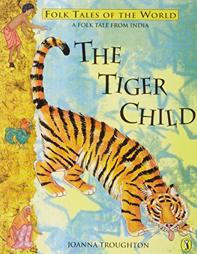 [Read] Tiger Child: A Folk Tale From India (Puffin Folk Tales of the World) RAR