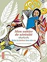 Mon cahier de sérénité - Mettez du bonheur dans votre vie par Bongrand