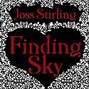 Finding Sky: Benedict Brothers Trilogy, Book 1 Hörbuch von Joss Stirling Gesprochen von: Lucy Price-Lewis