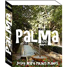 Mallorca: Palma (100 images) (French Edition)