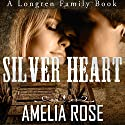 Silver Heart: Longren Family, Book 1 Audiobook by Amelia Rose Narrated by Haven Blythe