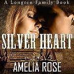 Silver Heart: Longren Family, Book 1 | Amelia Rose