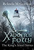 Xander's Folly (The King's Jewel Book 2)