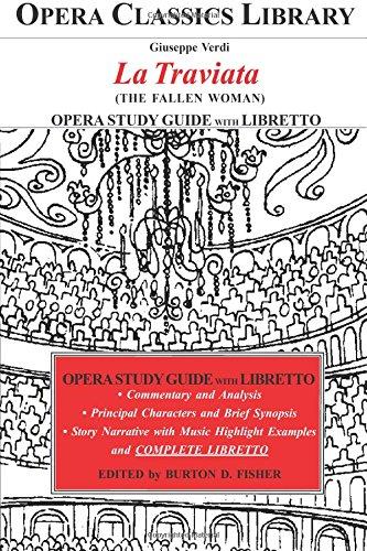 Verdi LA TRAVIATA Opera Study Guide with Libretto: (The Fallen Woman) (Opera Classics Library)