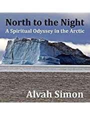 North to the Night: A Spiritual Odyssey in the Arctic