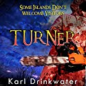 Turner Audiobook by Karl Drinkwater Narrated by Tom Freeman