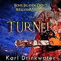 Turner Audiobook by Karl Drinkwater Narrated by Tom Freeman