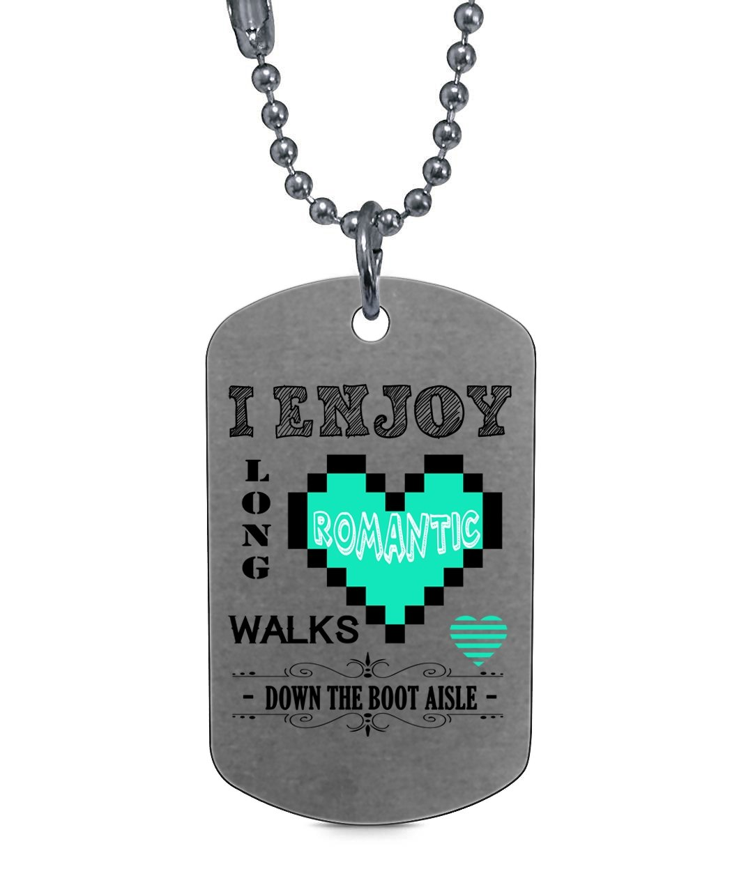 Down The Boot Aisle Necklaces, Enjoy Long Walks Dog Tag (Dog Tag Necklaces - Silver)