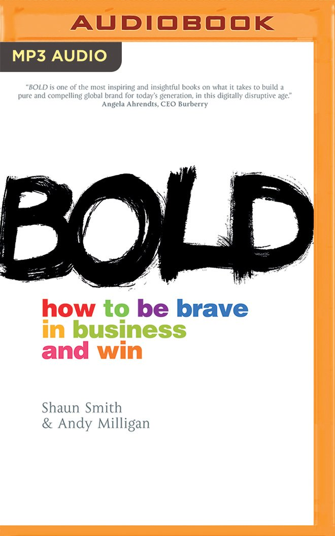 Download Bold: How to Be Brave in Business and Win PDF