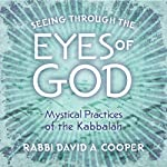 Seeing Through the Eyes of God | Rabbi David A. Cooper