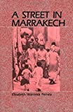Front cover for the book Street in Marrakech by Elizabeth Warnock Fernea