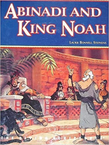 Abinadi And King Noah Laurie Bonnell Stephens 9781564731555 Amazon Books