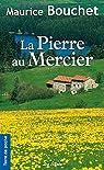 La Pierre au mercier par Bouchet