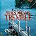 When Dreams Tremble Hörbuch von  Radclyffe Gesprochen von: Coleen Marlo