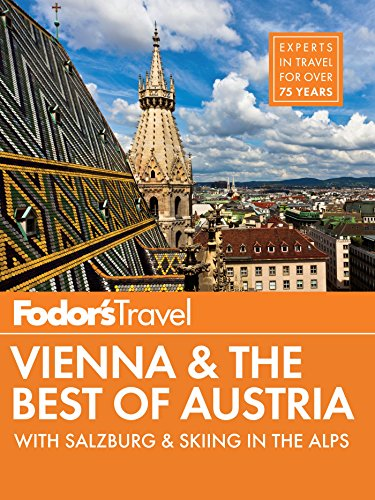 Fodor's Vienna & the Best of Austria: with Salzburg & Skiing in the Alps (Travel Guide)