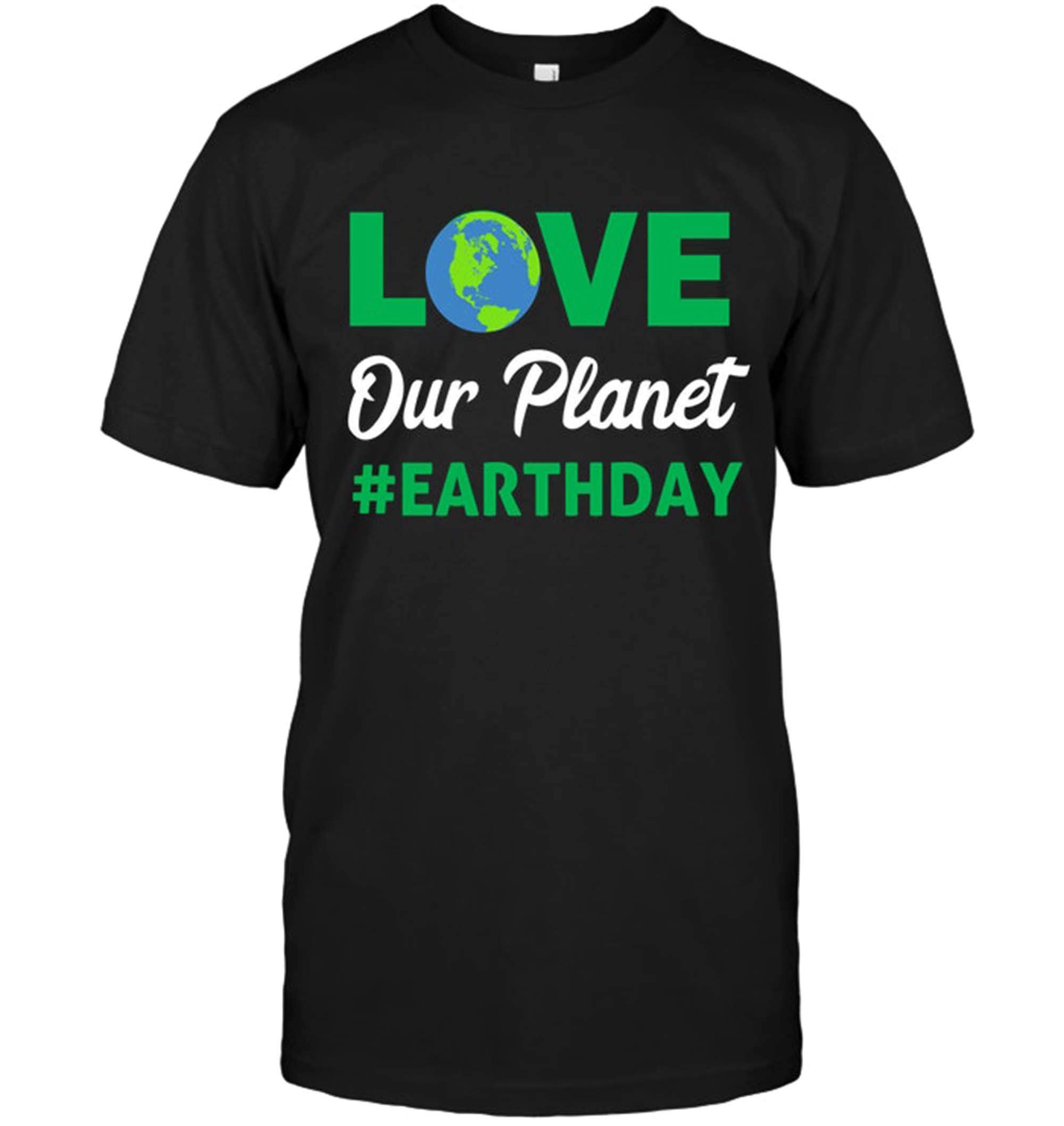 Earth Day T Shirts Love Our Planet T Gift For Funny Tee 1560